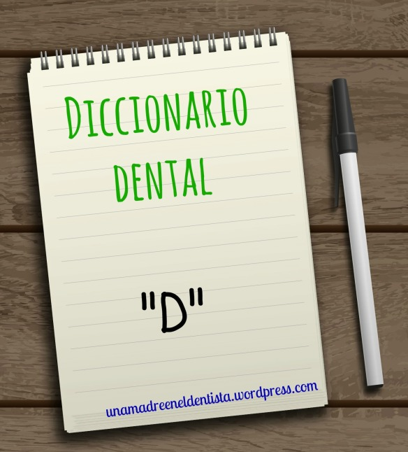"Diccionario dental : ""D"""